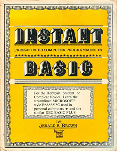 Instant Freeze-Dried Computer Programming in Basic Brown, Jerald