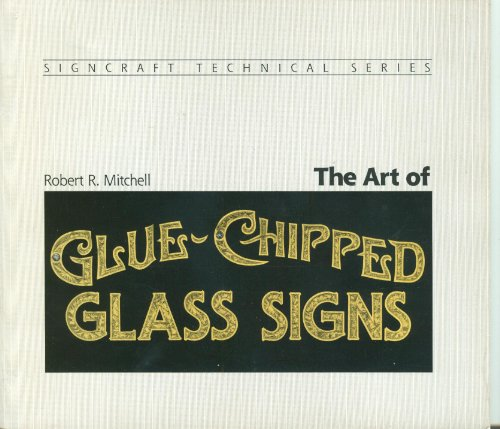 9780918399014: The art of glue-chipped glass signs (Sign Craft technical series)