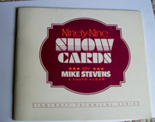 Ninety-nine show cards: A photo album (Signcraft: Stevens, Mike