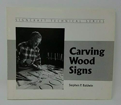 9780918399083: Carving Wood Signs (Signcraft Technical Series)