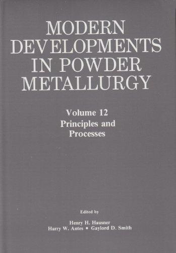 Modern Developments in Powder Metallurgy, Volume 12: Hausner, Henry H.,