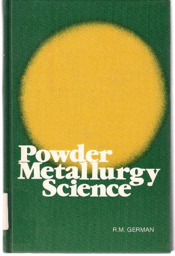 9780918404602: Powder Metallurgy Science