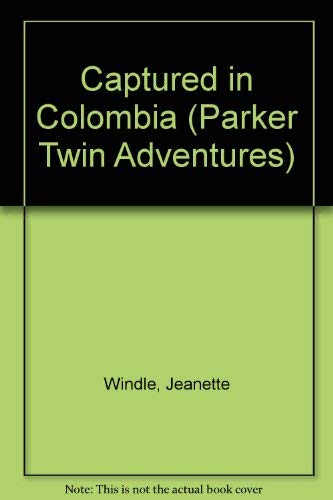 9780918407160: Captured in Colombia (The Parker Twins Series, Book 3)