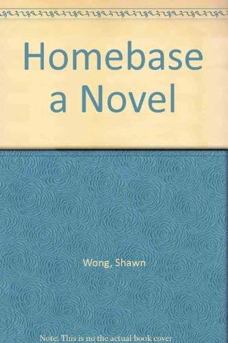 Homebase a Novel: Wong, Shawn
