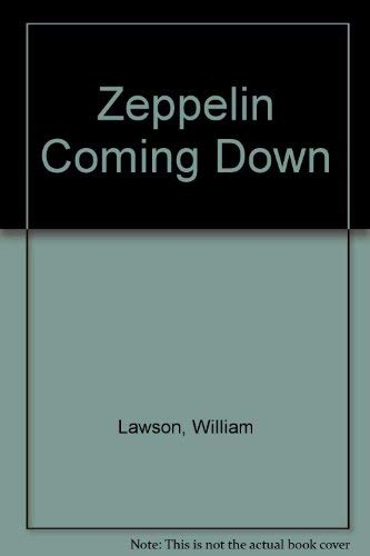 Zeppelin Coming Down: Lawson, William
