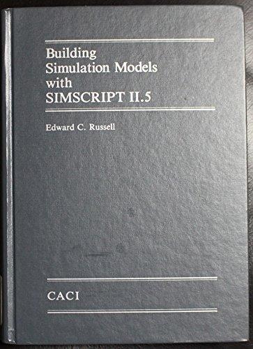 Building Simulation Models with SIMSCRIPT II.5: Edward C. Russell