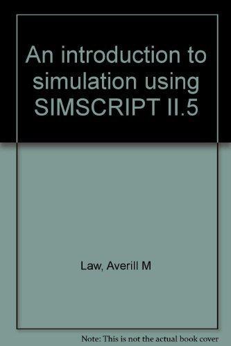 Introduction to Simulation Using SIMSCRIPT II.5: Law, Averill M.