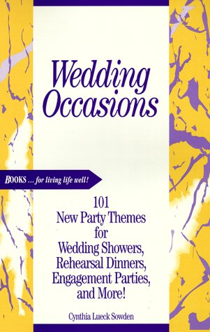 Wedding Occasions: 101 New Party Themes for: Sowden, Cynthia Lueck