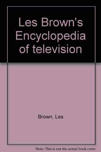 Les Brown's Encyclopedia of television: Les Brown