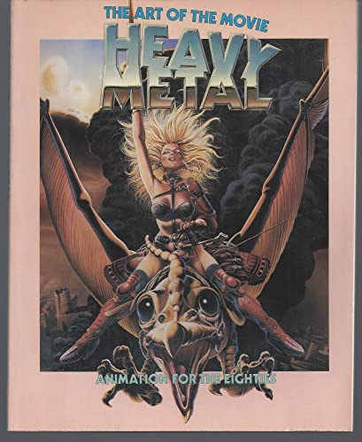 9780918432384: The Art of Heavy Metal, the Movie: Animation for the Eighties