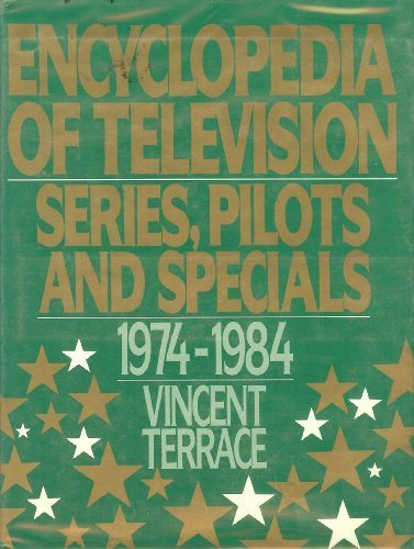 9780918432612: Encyclopedia of Television: Series, Pilots and Specials 1974-1984