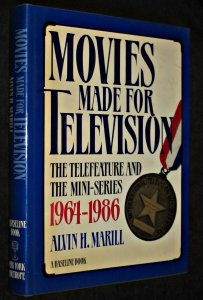 Movies Made for Television: The Telefeature and the Mini-Series 1964-1986: Marill, Alvin H.