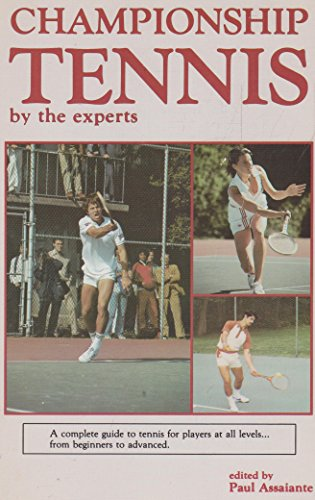 9780918438232: Championship Tennis by the Experts: How to Play Championship Tennis (West Point sports/fitness series)
