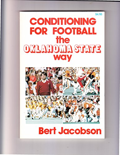 Conditioning for Football the Oklahoma State Way: Jacobson, Bert