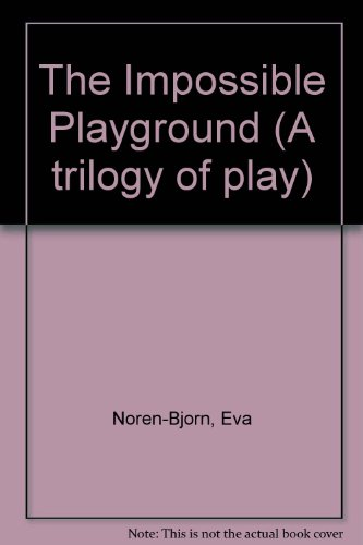 9780918438881: The Impossible Playground (A trilogy of play)