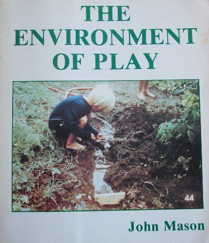 9780918438904: The Environment of Play (A trilogy of play)