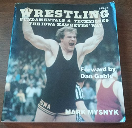 9780918438980: Wrestling: Fundamentals and Techniques the Iowa Hawkeye's Way