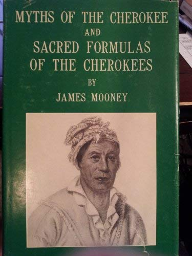 9780918450050: Myths of the cherokee and Sacred Formulas of the Cherokees