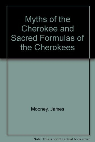 9780918450227: Myths of the Cherokee and Sacred Formulas of the Cherokees
