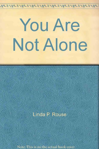 You Are Not Alone:: A Guide for: Linda P. Rouse
