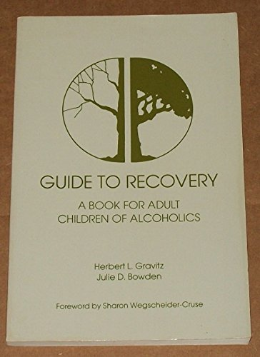 Guide to Recovery: A Book for Adult Children of Alcoholics