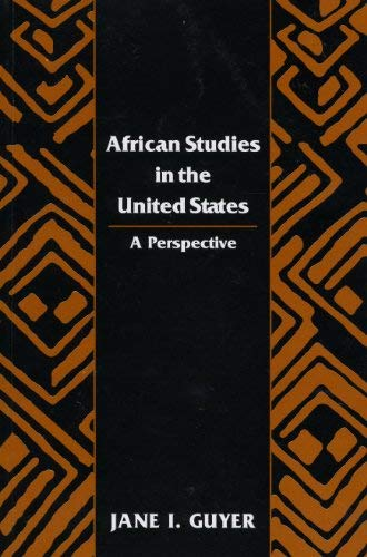 A Perspective on African Studies in the United States, 1995: A Report Submitted to the Ford Found...