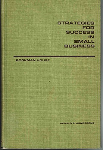 Strategies for Success in Small Business (0918464153) by Donald R. Armstrong