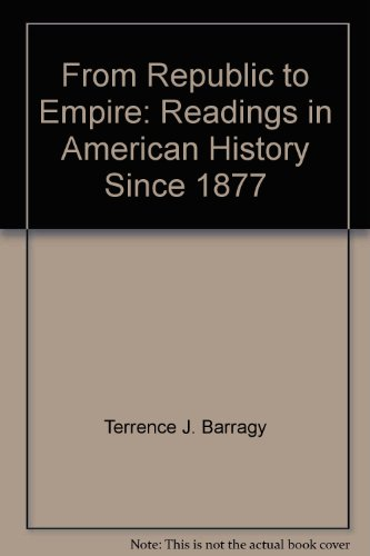 From Republic to Empire: Readings in American History Since 1877