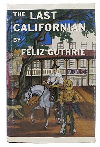 9780918466136: Last Californian: An Historical Novel of the Rancheria Massacre