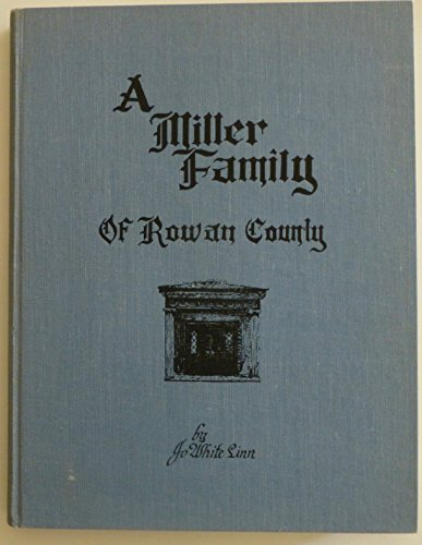 A Miller family of Rowan County (9780918470157) by Jo White Linn