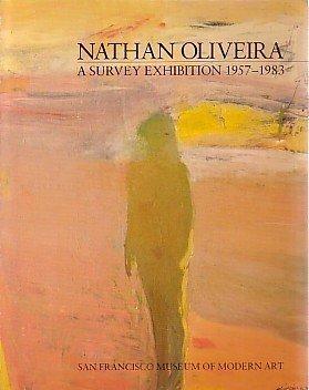 9780918471000: Nathan Oliveria: A Survey Exhibition, 1957-1983