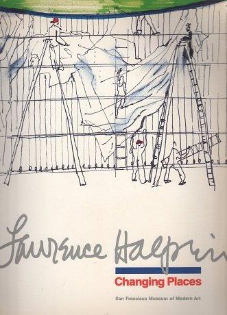 Lawrence Halprin : Changing Places: Halprin, Lawrence