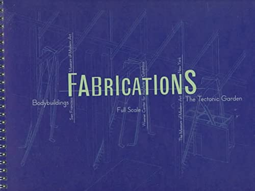 Fabrications: Bodybuildings, San Francisco Museum of Modern Art; Full Scale, Wexner Center for the ...