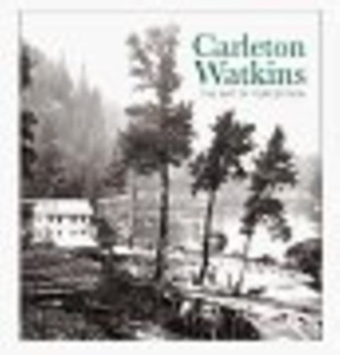 9780918471512: Carleton Watkins: The Art of Perception