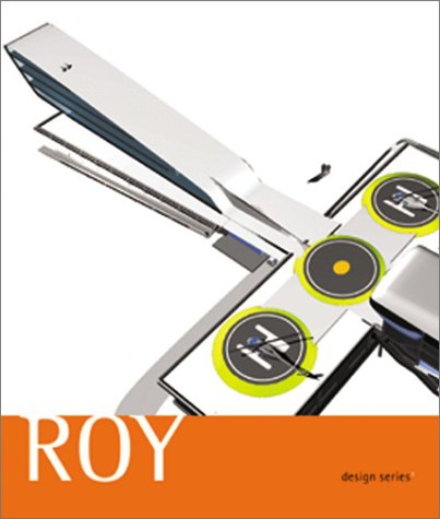 Roy: Design Series 1 (Sfmoma Design Series, 1) (0918471672) by Joseph Rosa; Lindy Roy; San Francisco Museum of Modern Art