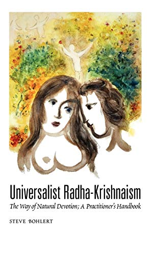 9780918475046: Universalist Radha-Krishnaism: The Way of Natural Devotion; A Practitioner's Handbook