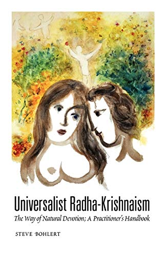 9780918475053: Universalist Radha-Krishnaism: The Way of Natural Devotion; A Practitioner's Handbook