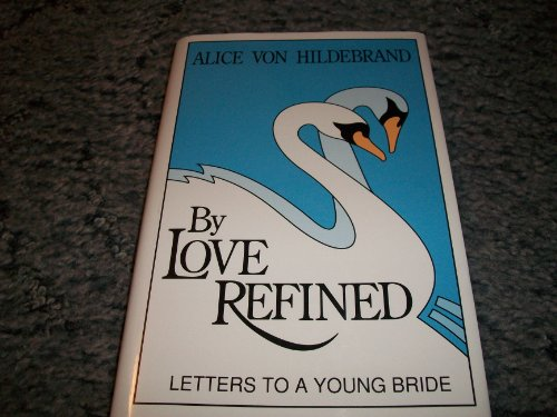 9780918477064: By Love Refined: Letters to a Young Bride