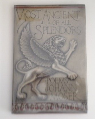 Most Ancient of All Splendors: Johann M. Moser