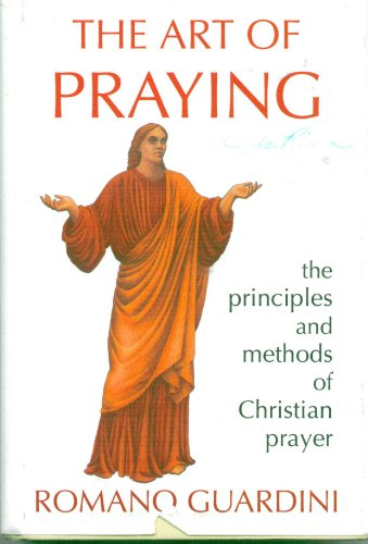 9780918477217: The Art of Praying: The Principles and Methods of Christian Prayer/Formerly Entitled Prayer in Practice
