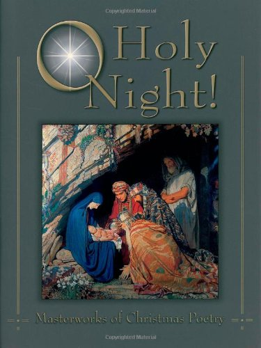 O Holy Night!: Masterworks of Christmas Poetry: Moser, Johann M.