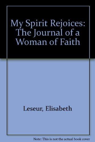 9780918477392: My Spirit Rejoices: The Journal of a Woman of Faith