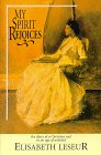 My Spirit Rejoices : The Diary of: Elisabeth Leseur