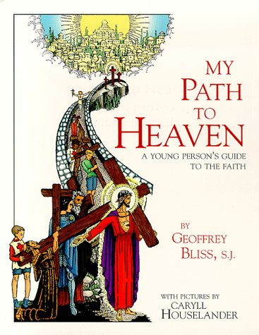 9780918477484: My Path to Heaven: A Young Person's Guide to the Faith