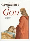 Confidence in God: Dietrich Von Hildebrand