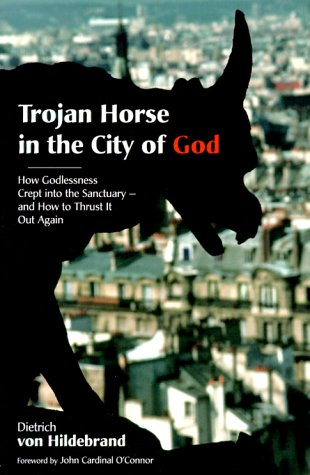 9780918477606: Trojan Horse in the City of God: How Godlessness Crept into the Sanctuary-And How to Thrust It Out Again