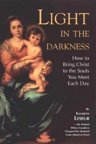 9780918477729: Light in the Darkness: How to Bring Christ to the Souls You Meet Each Day
