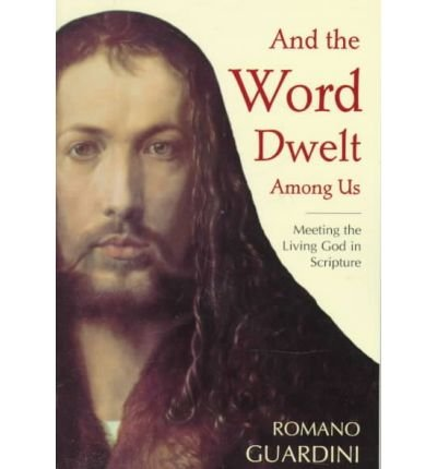 9780918477750: And the Word Dwelt Among Us: Meeting the Living God in Scripture