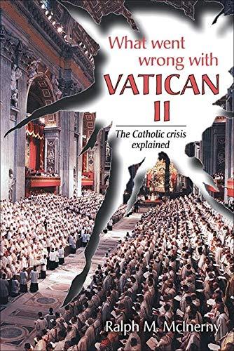 9780918477798: What Went Wrong With Vatican II: The Catholic Crisis Explained