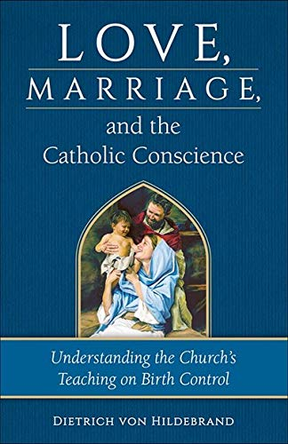 9780918477828: Love, Marriage, and the Catholic Conscience: Understanding the Church's Teachings on Birth Control